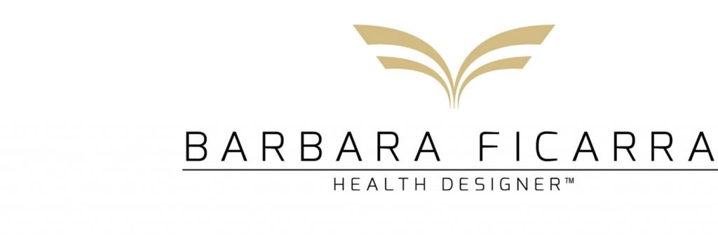 Barbara Ficara, RN, BSN. MPA HEALTH DESIGNER(TM) BARBARAFICARRA.COM